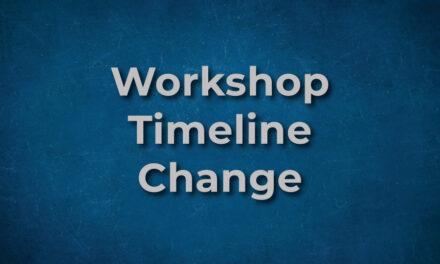 Update on change in Workshop timeline